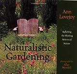 Naturalistic Gardening, Ann Lovejoy, 1570611203