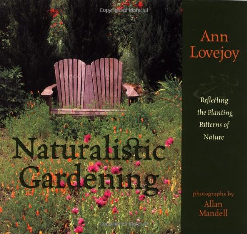 Download Naturalistic Gardening: Reflecting the Planting Patterns of Nature ebook