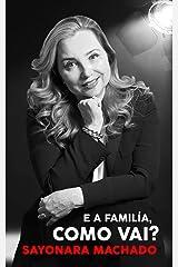 E a Família, Como Vai? (Portuguese Edition) Kindle Edition