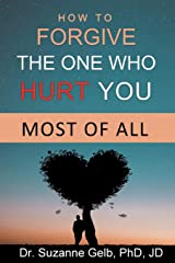How to FORGIVE THE ONE WHO HURT YOU MOST OF ALL (The Life Guide Series) Paperback