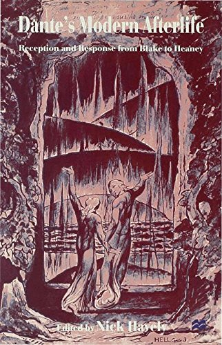Dante's Modern Afterlife: Reception and Response from Blake to Heaney by Nick Havely
