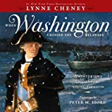 download ebook when washington crossed the delaware: a wintertime story for young patriots by cheney, lynne (january 3, 2012) paperback pdf epub