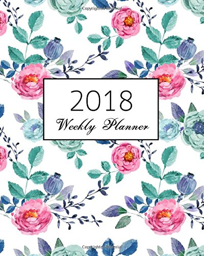 2018 Weekly Planner: calendar schedule journal plan and organize monthly and weekly  (Academic Monthly and Weekly Planner)_5