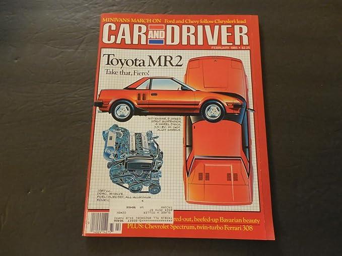 Car And Driver Feb 1985 Toyota MR2; Ferrari 308 Twin Turbo; Minivans