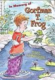 In Memory of Gorfman T. Frog, Gail Donovan, 0525420851