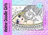 Anime Doodle Girls: Travel size coloring book (Volume 2)