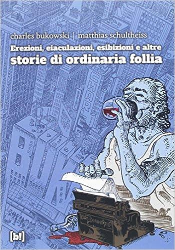 Storie Di Ordinaria Follia Ebook