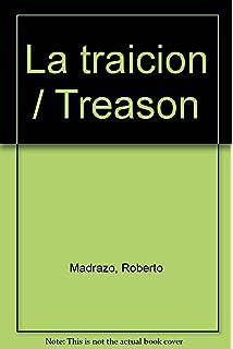 La traicion / Treason (Spanish Edition)