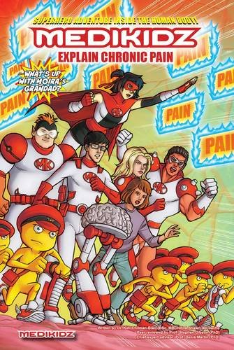 Medikidz Explain Chronic Pain: What's Up with Moira's Grandad? ebook