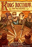 King Arthur and His Knights: A Companion Reader with a Dramatization