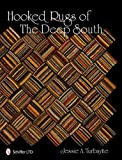 Hooked Rugs of the Deep South, Jessie A. Turbayne, 0764338013