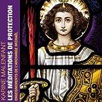 Les méditations de protection: Enseignements de l'Archange Michaël | Karine Malenfant