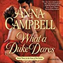 What a Duke Dares Audiobook by Anna Campbell Narrated by Steve West