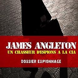James Angleton, un chasseur d'espions à la CIA (Dossier espionnage)