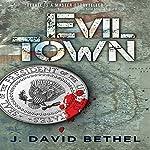 Evil Town   John David Bethel