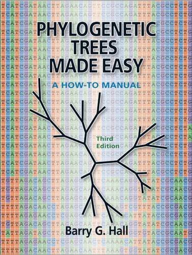 Phylogenetic Trees Made Easy: A How-to Manual, Third (Phylogenetic Trees)