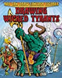 Drawing Wicked Tyrants, Steve Sims, 1433940671