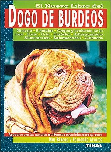 El Nuevo Libro del Dogo de Burdeos (Spanish Edition)