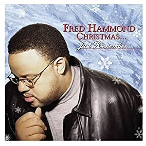 Fred Hammond Christmas: Just Remember
