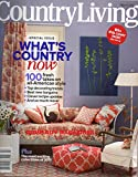 img - for THE MOST EXCITING COLLECTIBLES OF COUNTRY LIVING IN 2011 MAGAZINE What's Country Now SPECIAL ISSUE Where Down-Home Meets Deluxe AN ARTFUL APPROACH TO OLD THINGS Top Decorating Trends book / textbook / text book