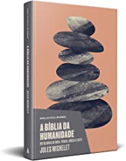 A Bíblia da Humanidade (Biblioteca Áurea)