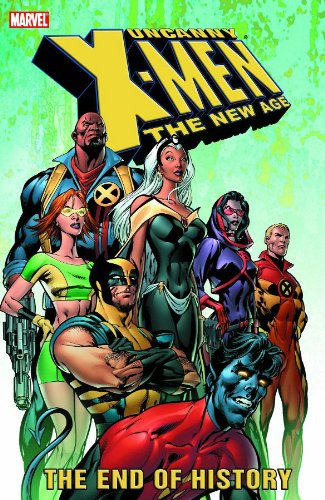 Uncanny X-Men - The New Age Vol. 1: The End of -