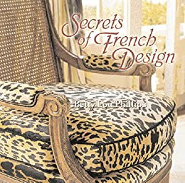 Secrets of french design kindle edition by asid betty lou phillips secrets of french design by phillips asid betty lou fandeluxe Images