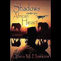 Shadows Over an African Heart: a novel (English Edition)