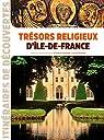 Trésors religieux d'Ile-de-France par Lefébure