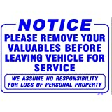 NOTICE PLEASE REMOVE YOUR VALUABLES BEFORE LEAVING VEHICLE FOR SERVICE 14x20 Heavy Duty Plastic Indoor/Outdoor Sign