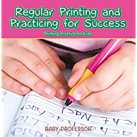 Regular Printing and Practicing for Success | Printing Practice for Kids (English Edition)