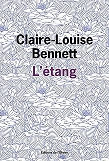 L'étang, Bennett, Claire-Louise