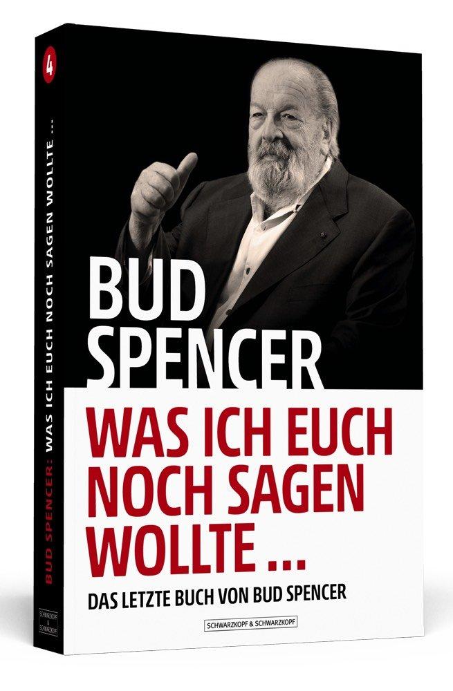 Bud Spencer Was Ich Euch Noch Sagen Wollte Das Letzte