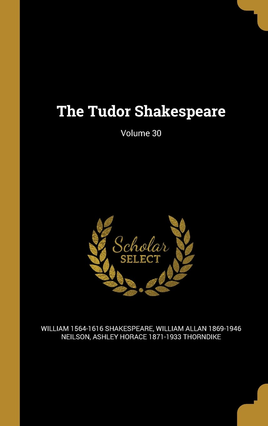 The Tudor Shakespeare; Volume 30 PDF
