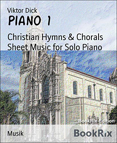 Piano 1: Christian Hymns & Chorals Sheet Music for Solo ()