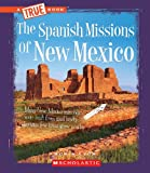 The Spanish Missions of New Mexico, Robin Lyon, 0531212424