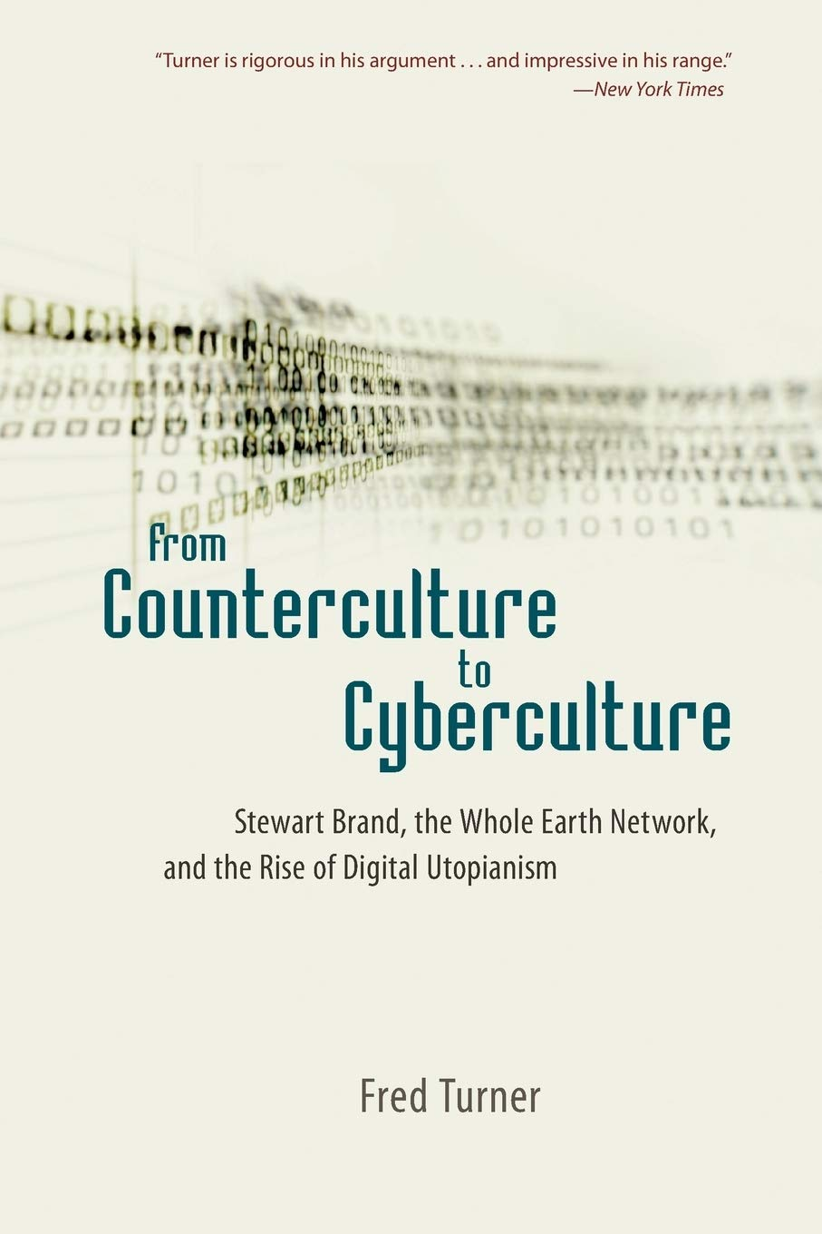 From Counterculture to Cyberculture: Stewart Brand, the Whole Earth Network,  and the Rise of Digital Utopianism: Amazon.co.uk: Turner, Fred:  9780226817422: Books