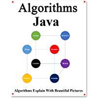 Algorithms Java: Explains Algorithms with Beautiful Pictures Learn it Easy Better and Well (English Edition)