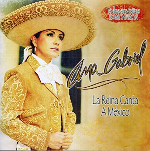 Ana Gabriel (La Reina Canta a Mexico Todos Sus Exitos Rancheros Sony-886970175128)