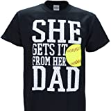 She Get's It From Her Dad on a Black Short Sleeve T Shirt Softball