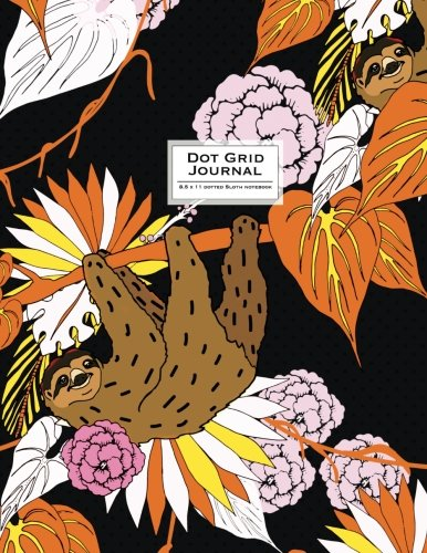 Dot Grid Journal - Sloth Notebook. 8.5 X 11 Dotted: Black And Orange (Cute Journal) - 9781545073100