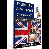 Englisch für Jedermann II : (Grundstufe 2) (German Edition)