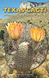 img - for Texas Cacti: A Field Guide (W. L. Moody Jr. Natural History Series) book / textbook / text book