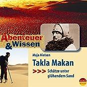 Takla Makan: Schätze unter glühendem Sand (Abenteuer & Wissen):  | Maja Nielsen