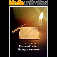 FRATERNIDAD EN TIEMPOS OSCUROS