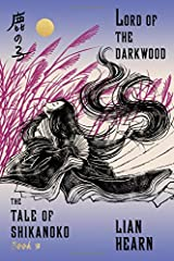 Lord of the Darkwood: Book 3 in the Tale of Shikanoko (The Tale of Shikanoko series) Paperback