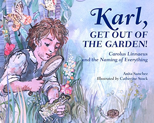 Book : Karl, Get Out of the Garden!: Carolus Linnaeus and...
