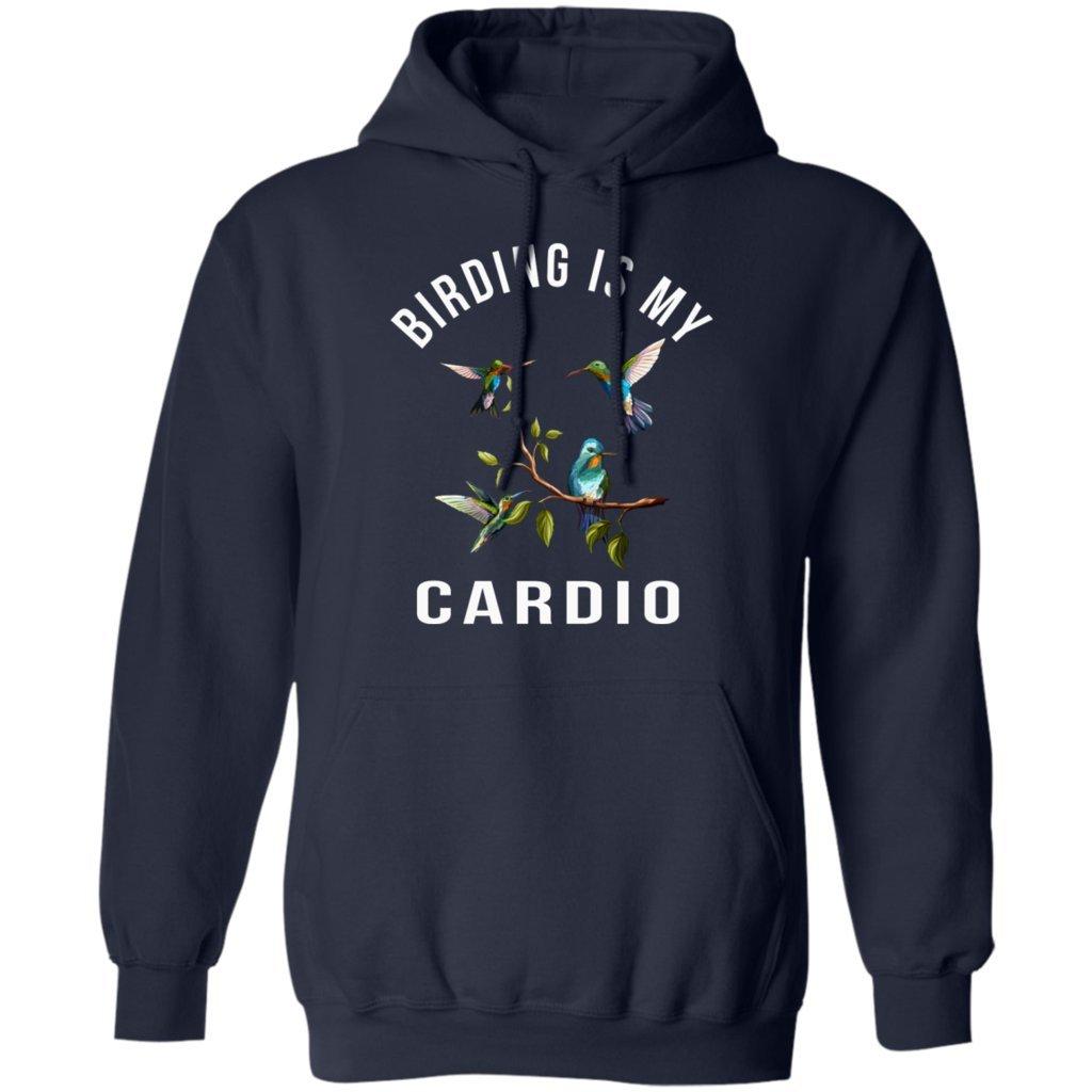 Birding is My Cardio Birdwatching Birder Bird Lovers Gift Hoodie