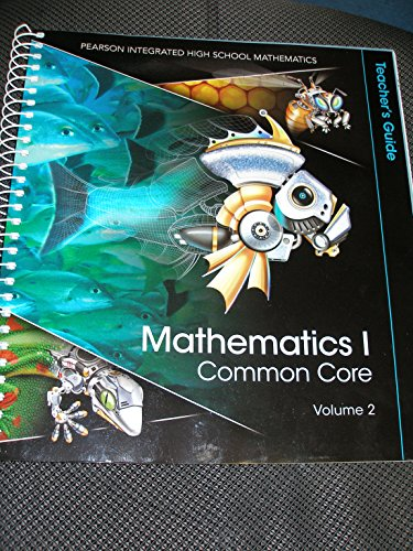 Mathematics I Common Core Teacher's Guide Volume 2
