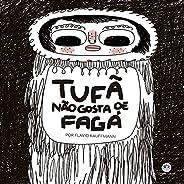 Tufã não gosta de Fagá